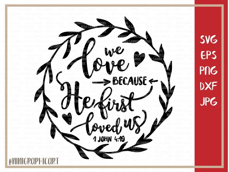 Download We love because He first loved us svg John 4:19 Christian ...