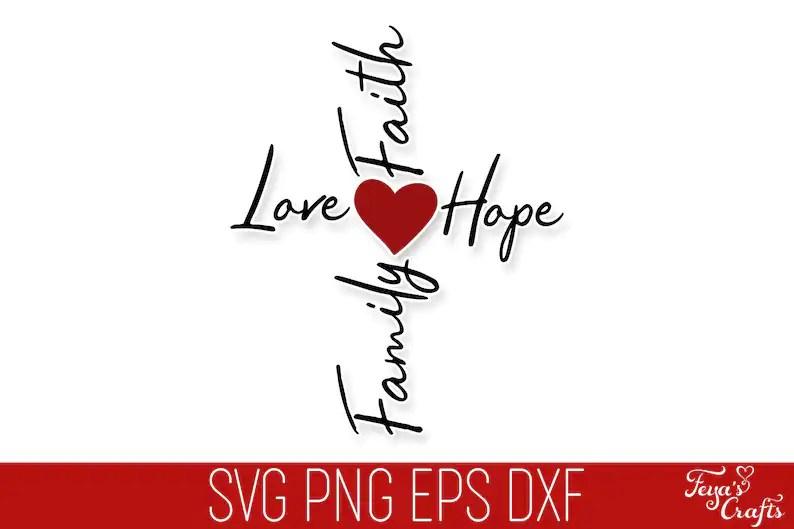 Faith Love Hope Family Cross SVG Christian SVG Faith SVG ...