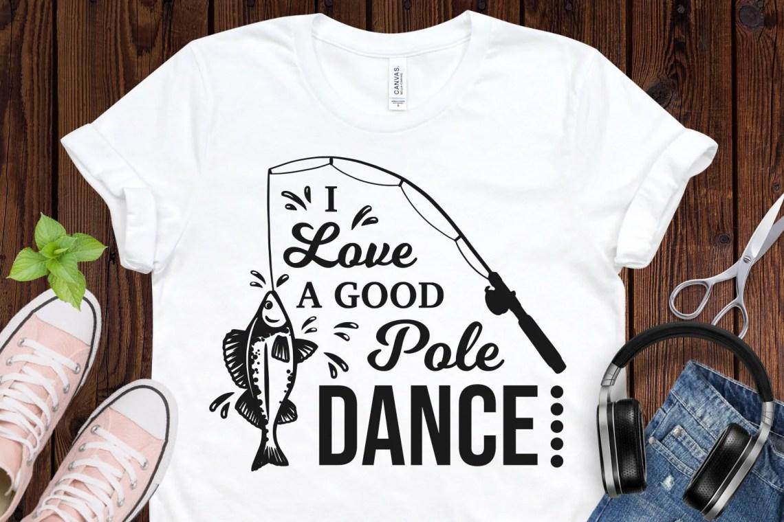 Download I love a good pole dance svg fishing svg fish svg fish ...