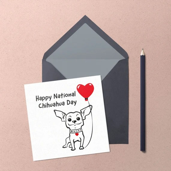 Celebrate National Chihuahua day (May 14th) greeting card by Chihuahua Power