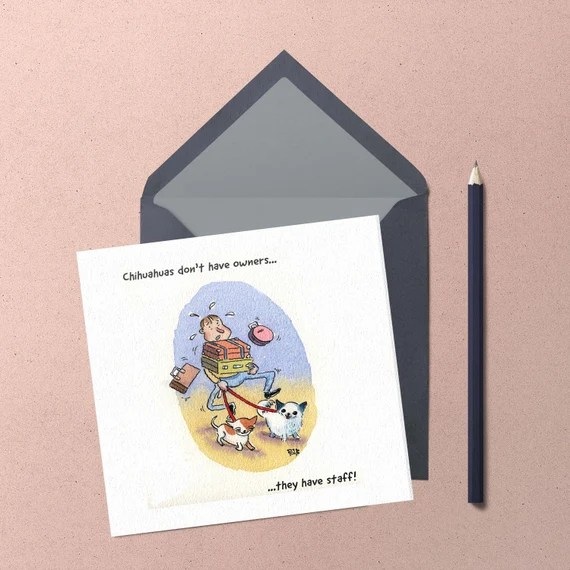 Chihuahua Greeting card. Handmade cute funny 'chihuahua have staff' greeting card watercolour exclusive to Chihuahua Power