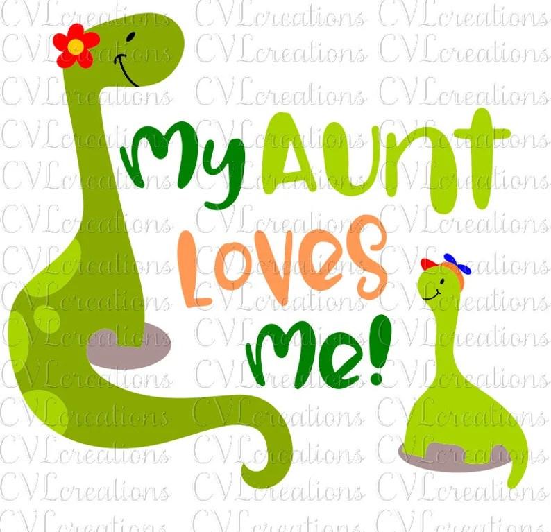 Download My Aunt Loves Me Dinosaurs Digital File SVG PNG DXF EpS ...