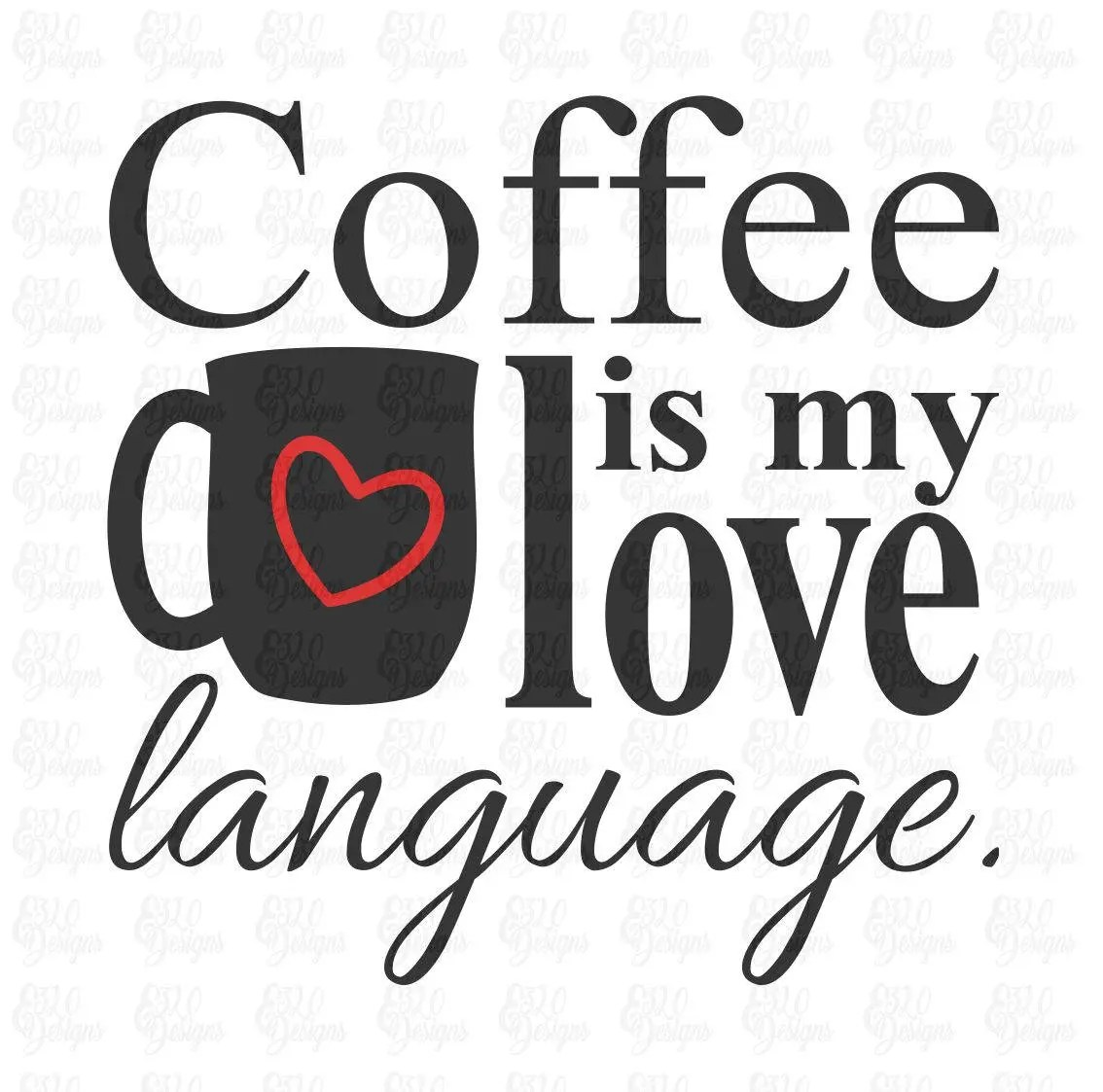 Download Coffee is my love language SVG or DXF File   Etsy
