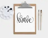 Hand Lettered Word of the Year - Brave - INSTANT DOWNLOAD