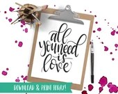 All you Need - Printable Instant Download