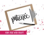 Hand Lettered Word of the Year - Patience - INSTANT DOWNLOAD