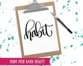 Hand Lettered Word of the Year - Habit - INSTANT DOWNLOAD
