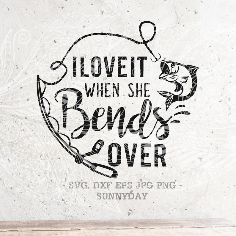 Download I Love It When She Bends Over SvgFishingSvg.Hooker ...
