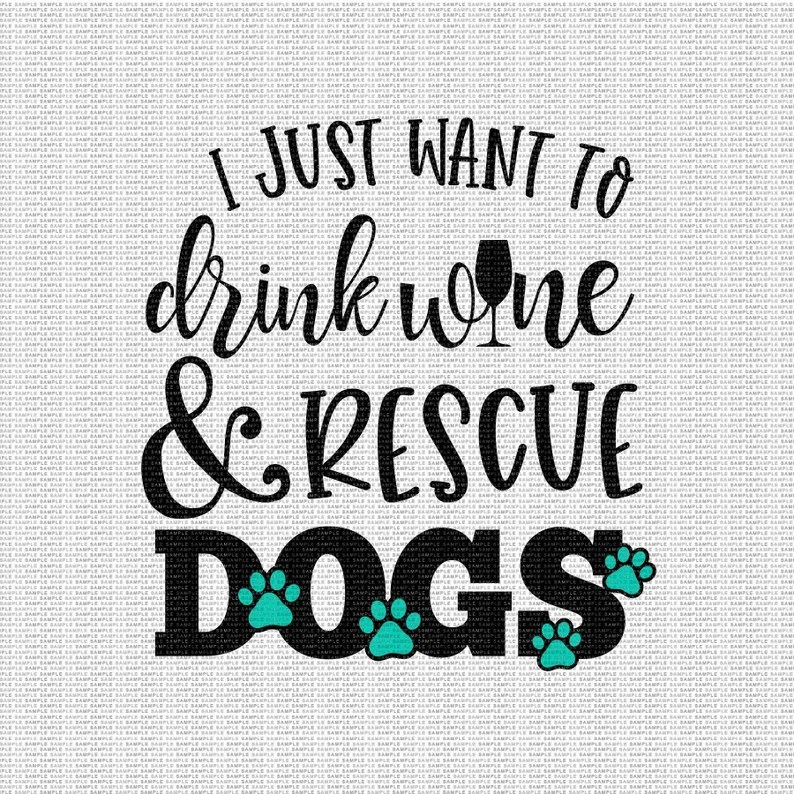 Download I just Want to Drink Wine and Rescue Dogs Svg Dog Mom Svg ...