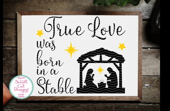 Download 49+ True Love Was Born In A Manger Christmas Jesus Svg And ...