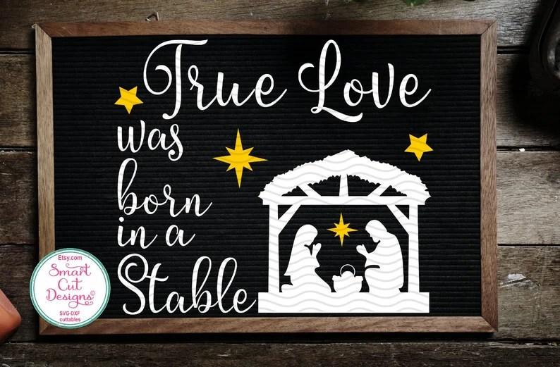 Download True Love Was Born In A Stable Nativity Scene Svg ...