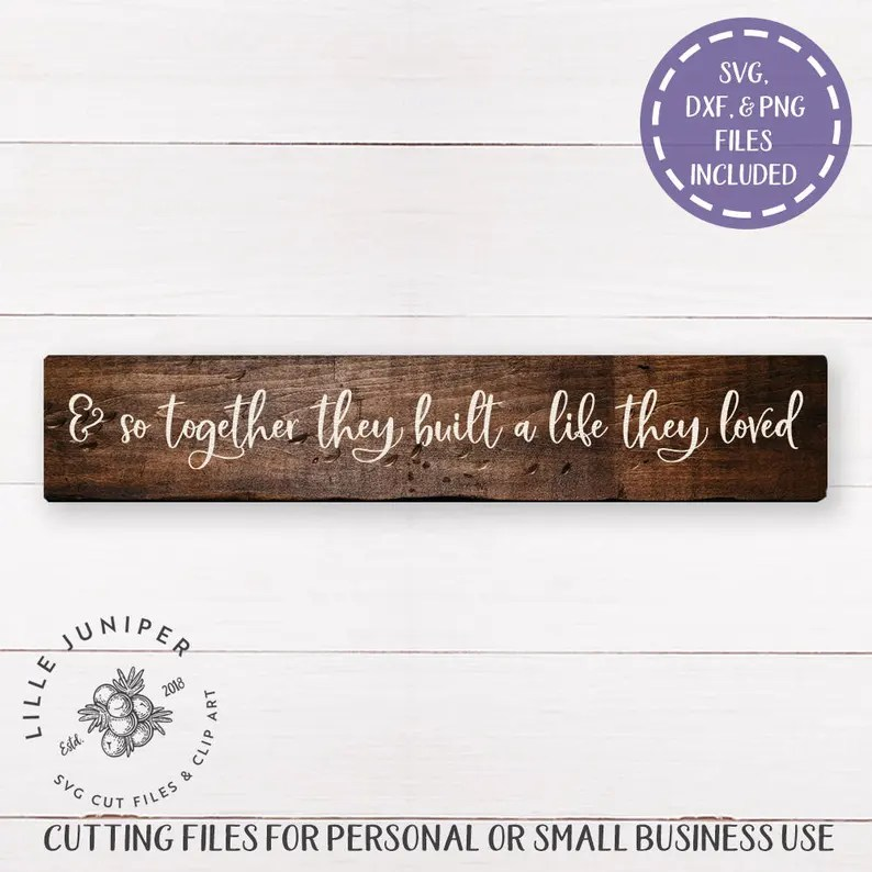 Download And So Together They Built a Life They Loved Sign SVG ...