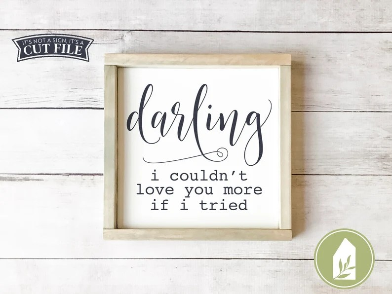 Download Darling svg I Couldn't Love You More If I Tried svg SVGs ...