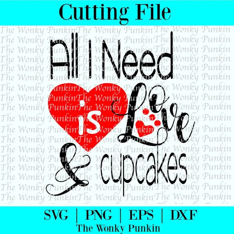Download All I Need Is Love And Cupcakes Funny Svg Cupcake Design ...