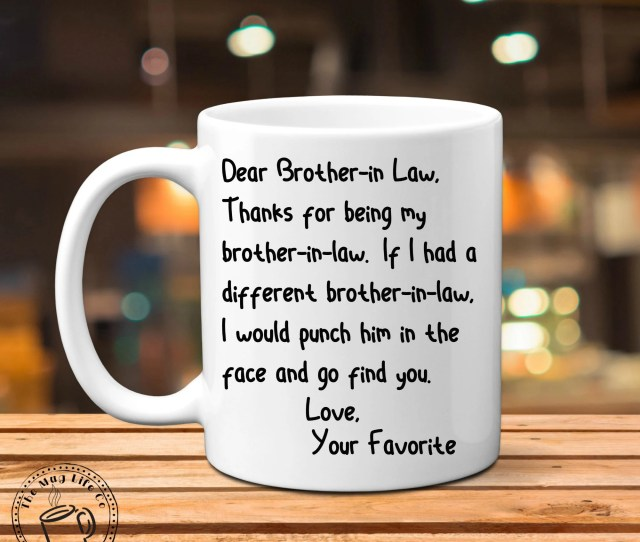 Funny Brother In Law Mug Personalized Dear Brother In Law Gift Inappropriate Mug Face Punch Mug Funny Coffee Mugs For Men Gag Gifts For Men