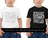 Straight Outta Dance Class Toddler Short Sleeve Tee with Personalization | Toddler Swag by Swing Swag