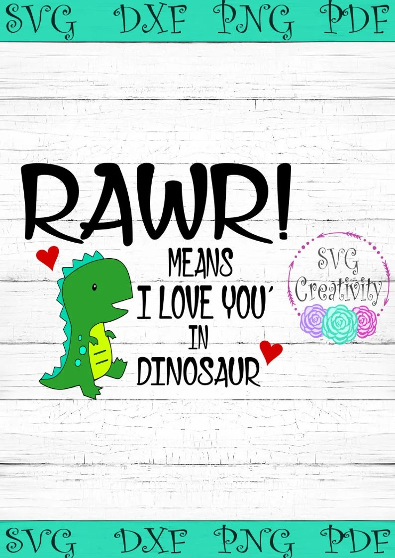 Download Rawr Means I Love You in Dinosaur SVG Valentines Day ...