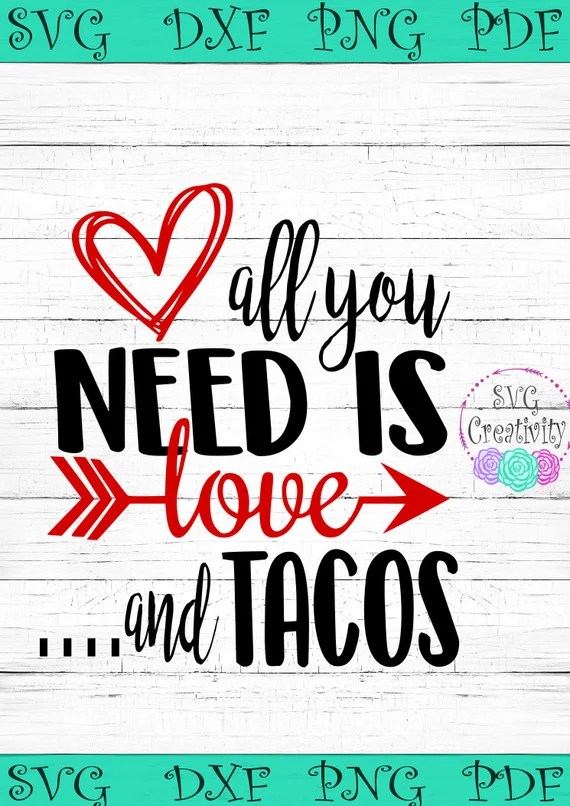 Download All you need is Love and Tacos SVG Love and Tacos SVG All ...