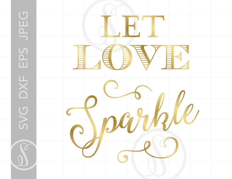 Download Gold Silhouette Cutting File Let Love Sparkle Svg File   Etsy