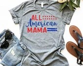All American Mama Women's Shirt, Fourth of July Tee, 4th of July Shirt, Woman Tee, Mom Shirt, Gift for Mom, Boyfriend Style Tee