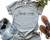 Jesus Wins Shirt, Jesus, Faith, Christian Shirt, Religion, Woman Tee, Mom Shirt, Gift for Mom, Boyfriend Style Tee