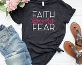 Faith Over Fear Shirt, Faith Over Fear T-Shirt, Christian T-Shirt, Woman Tee, Woman of Faith Shirt, Gift for Mom, Boyfriend Style Tee