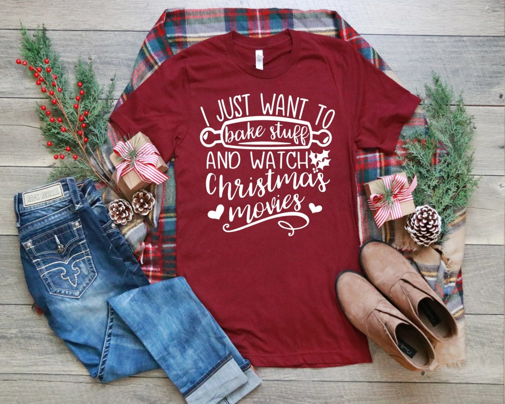 I Just Want to Bake Stuff & Watch Christmas Movies Shirt, Christmas T-Shirt, Christmas Movies, Woman Tee, Gift for Mom, Boyfriend Style Tee
