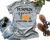 Pumpkin Spice and Everything Nice T-Shirt, Fall Shirt, Pumpkin Spice Shirt, Woman Tee, Mom Shirt, Boyfriend Style Tee