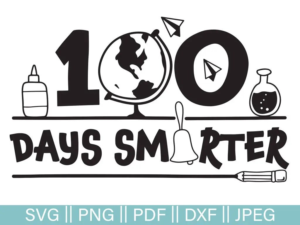 100 Days Smarter Cut File 100th Day Of School Svg Cut File