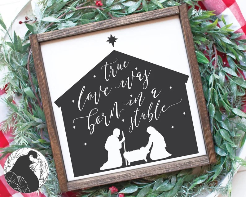 Download True Love Was Born In a Stable SVG Christmas Sign svg | Etsy