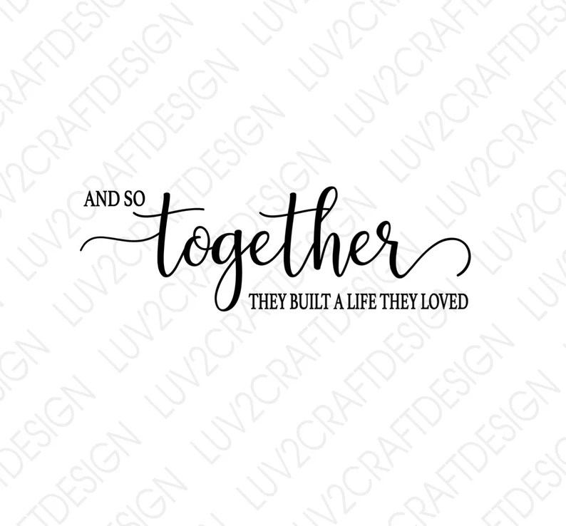 Download And So Together they built a life they loved SVG/PNG/JPG ...