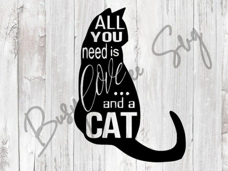 Download All you need is love and a cat svg cat silhouette svg cat ...