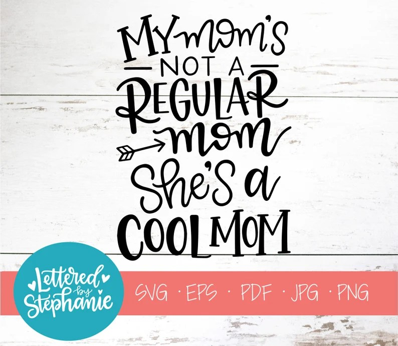Download My moms not a regular mom she's a cool mom SVG File | Etsy