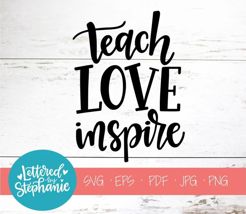 Download Teach Love Inspire SVG Cut File digital file svg grace | Etsy