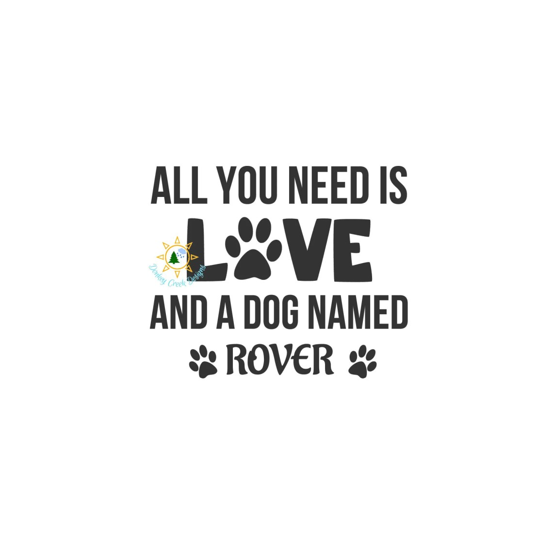 Download All you need is love and a dog custom svg personalized dog ...