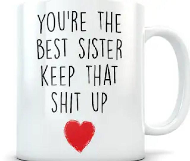Sister Gifts Funny Sister Gift Sister Mug Sister Coffee Mug Sister Gift Idea Sister Birthday Gift Best Sister Mug Best Sister Gift