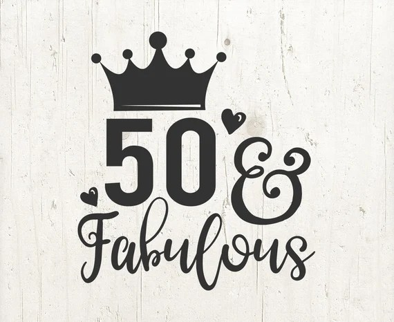 Download 50 And Fabulous SVG Files Cameo or Cricut 50th Svg ...