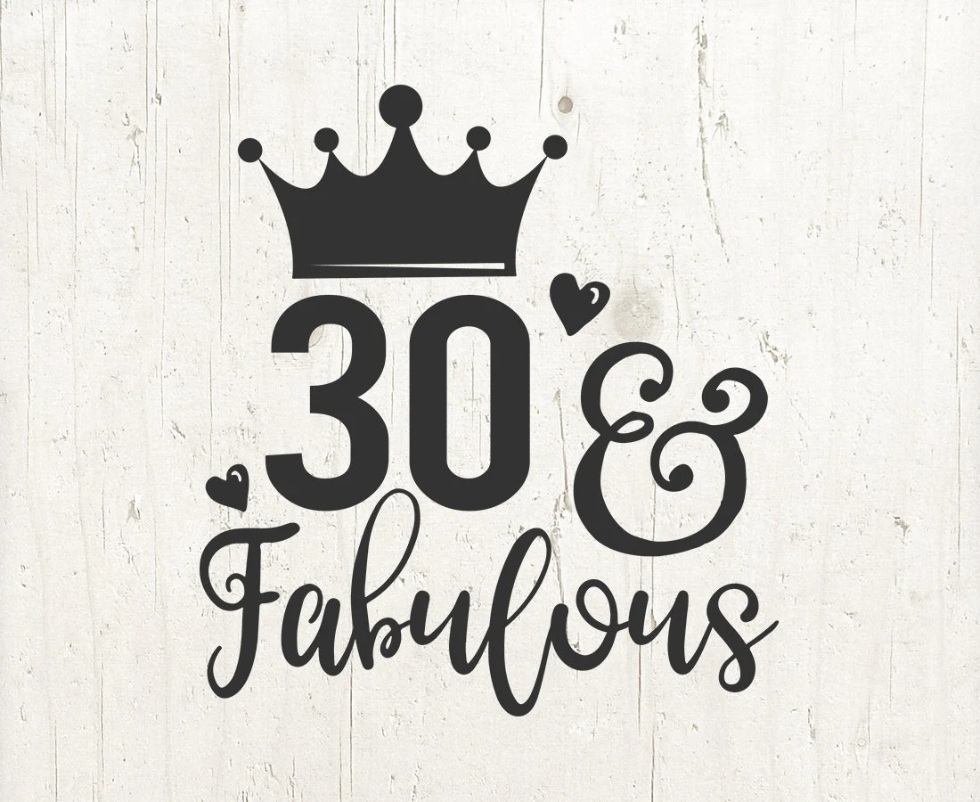 30 And Fabulous Svg File 30th Birthday Saying T Shirt