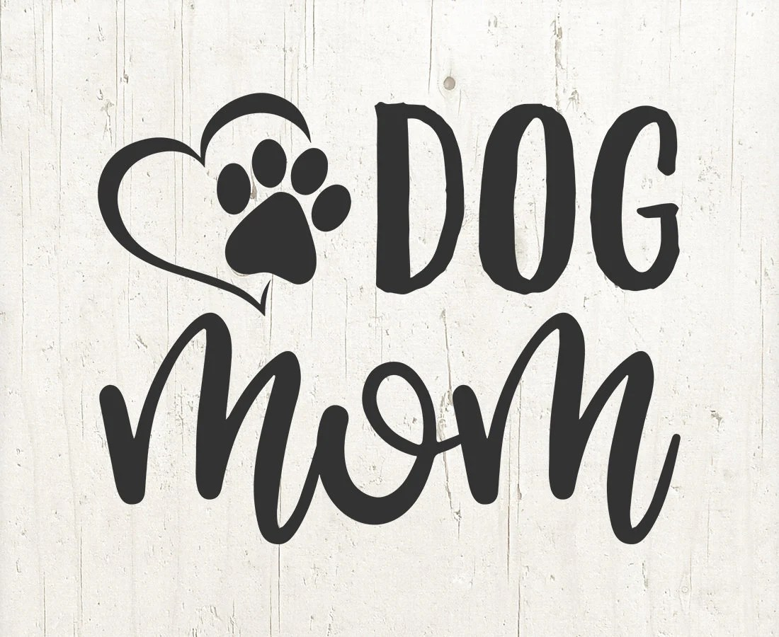 Dog Mom Svg Dog Mama Svg Dog Svg Dog Mom Svg File Cricuit