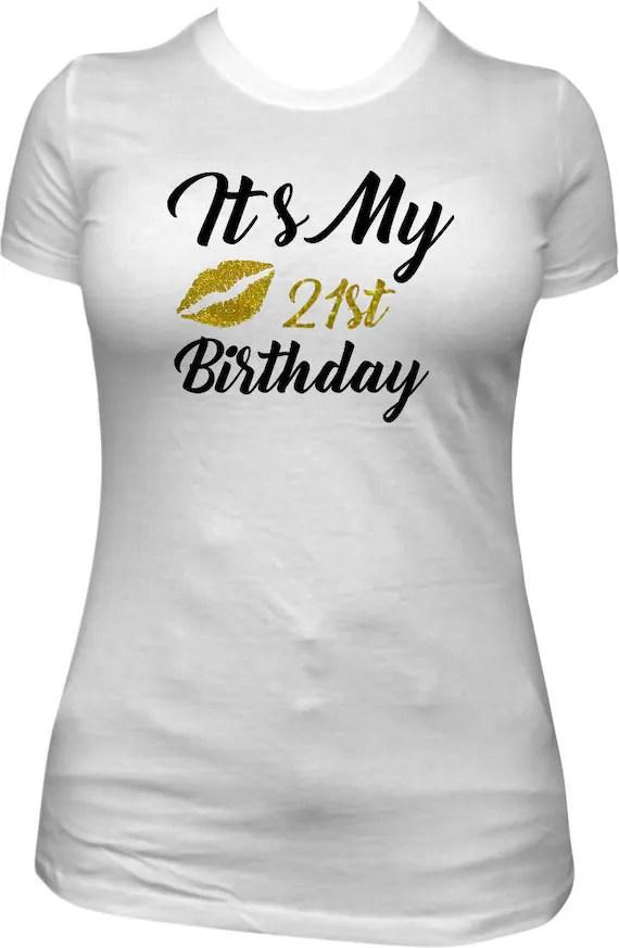 It S My 21st Birthday 21 Shirt Tshirt T Shirt Birthday Etsy