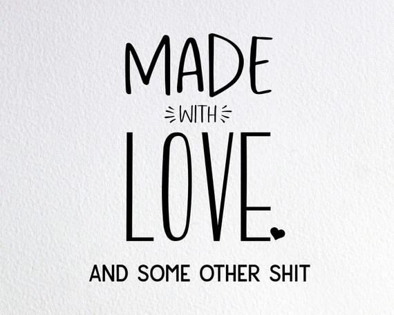 Download Made With Love And Some Other Shit Svg Funny Pot Svg Funny ...