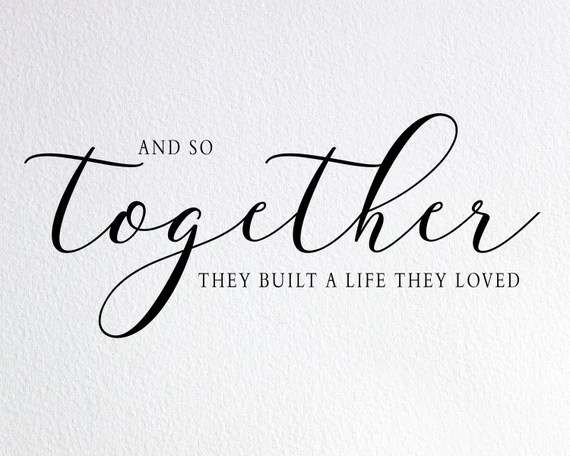 Download And So Together They Built a Life They Loved Svg Together ...