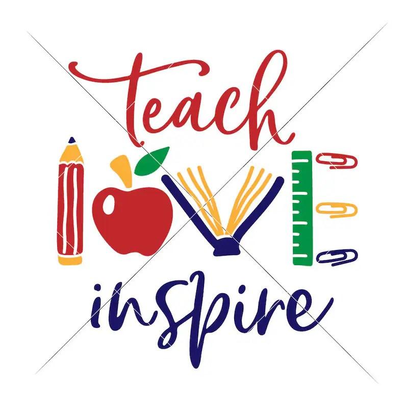 Download Teach Love Inspire multi color School Teacher SVG Files ...