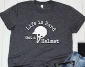 Life is Hard, Get a Helme...