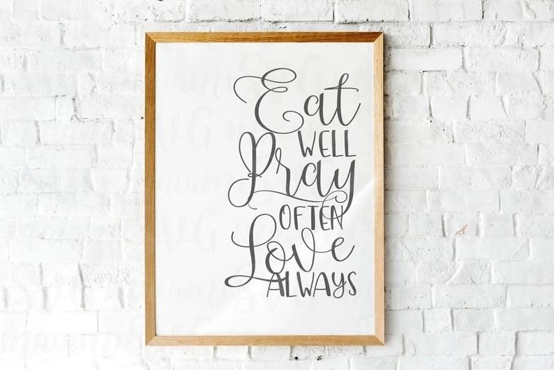 Download Cut File Eat Pray Love Svg Eat Well Pray Often Love Always ...