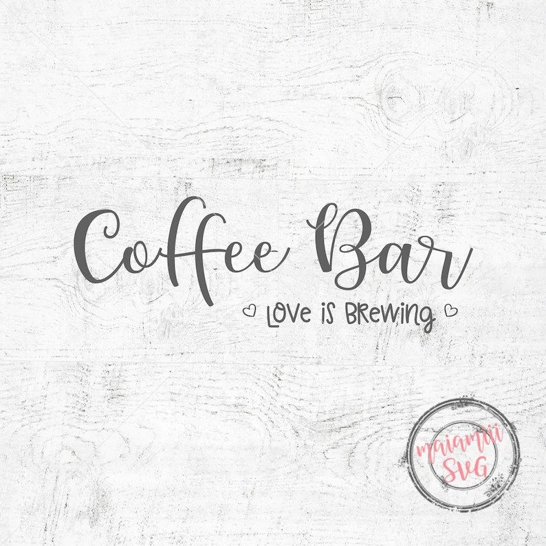 Download Coffee Bar Love Is Brewing Svg File | Etsy