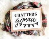 Crafters Gonna Craft svg, funny crafter svg, craft quote svg, funny svg, crafter gift svg, cricut, crafter shirt svg, svg file, svg files