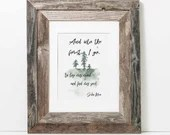 And into the forest I go, to lose my mind and find my soul. John Muir printable art quote, available for instant download