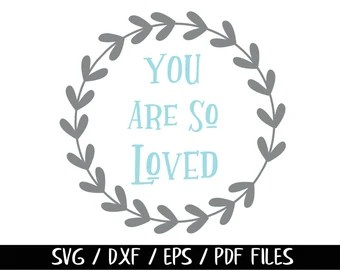 Download You are so loved svg | Etsy