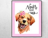 Never Give Up Printables, Art of Dogs, Golden Retriever, Watercolor print, Downloadable, Shelter Dog   Front Seat Ryder